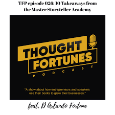 D Arlando Fortune, Thought Fortunes Podcast