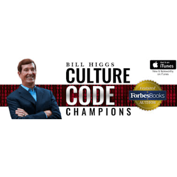 Bill Higgs, Host, Culture Code  Champions Podcast